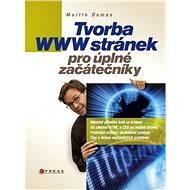 Tvorba WWW stránek pro úplné začátečníky - E-kniha