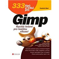 333 tipů a triků pro GIMP - Vlastimil Modr