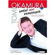 Tomio Okamura – Umění přímé demokracie - Tomio Okamura