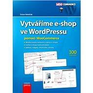 Vytváříme e-shop ve WordPressu pomocí WooCommerce - E-kniha