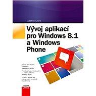 Vývoj aplikací pro Windows 8.1 a Windows - E-kniha