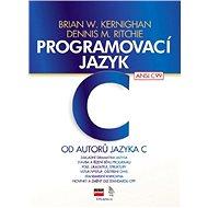 Programovací jazyk C - Dennis M. Ritchie, Brian W. Kernighan