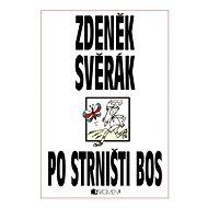 Po strništi bos - Zdeněk Svěrák