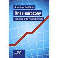 Krize eurozóny a dluhová krize vyspělého světa - Elektronická kniha