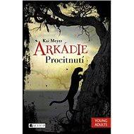Arkádie – Procitnutí - Elektronická kniha