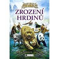 Spirit Animals – Zrození hrdinů - Elektronická kniha