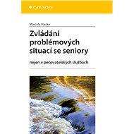 Zvládání problémových situací se seniory - E-kniha