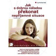 Jak s dobrou náladou překonat nepříjemné situace - Elektronická kniha