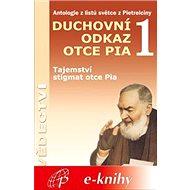 Duchovní odkaz otce Pia 1 - Elektronická kniha