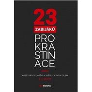 23 zabijáků prokrastinace - Elektronická kniha