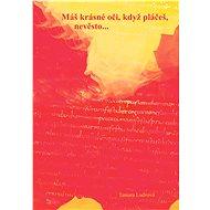 Máš krásné oči, když pláčeš, nevěsto  - Elektronická kniha