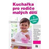 Kuchařka pro rodiče malých dětí - E-kniha