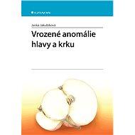 Vrozené anomálie hlavy a krku - Elektronická kniha