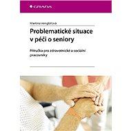 Problematické situace v péči o seniory - E-kniha