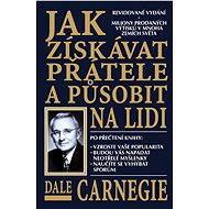 Jak získávat přátele a působit na lidi - Dale Carnegie