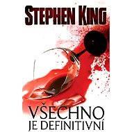 Všechno je definitivní - Stephen King