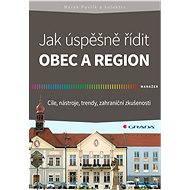 Jak úspěšně řídit obec a region - Elektronická kniha