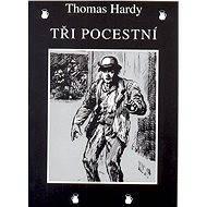 Tři pocestní - Thomas Hardy