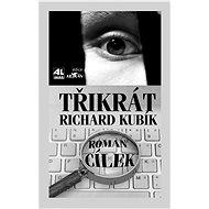 Třikrát Richard Kubík - Elektronická kniha