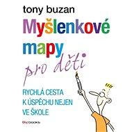 Myšlenkové mapy pro děti - Tony Buzan