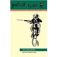 Jak jsem vyhrál válku / How I Won The War - Patrick Ryan