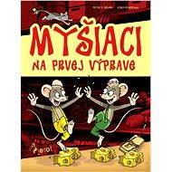 Myšiaci na prvej výprave - Elektronická kniha