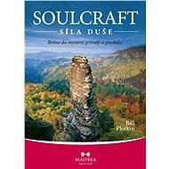 Soulcraft – síla duše - Bill Plotkin