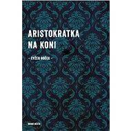 Aristokratka na koni - Elektronická kniha