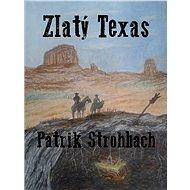 Zlatý Texas - Patrik Strohbach