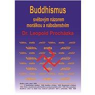 Buddhismus světovým názorem, morálkou a náboženstvím - Elektronická kniha