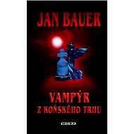 Vampýr z Koňského trhu - Elektronická kniha