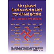 Síla a působení Buddhova učení na lidské tvory duševně spřízněné - Elektronická kniha