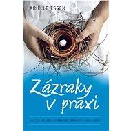 Zázraky v praxi - Arielle Essex