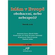 Islám v Evropě: obohacení, nebo nebezpečí? - Elektronická kniha