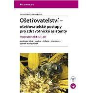Ošetřovatelství - ošetřovatelské postupy pro zdravotnické asistenty - E-kniha