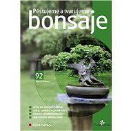 Pěstujeme a tvarujeme bonsaje - E-kniha
