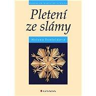 Pletení ze slámy - Helena Šenfeldová