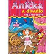 Anička a divadlo - Elektronická kniha