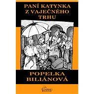 Paní Katynka z Vaječného trhu - Elektronická kniha