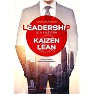 Leadership svyužitím Kaizen a Lean - Elektronická kniha