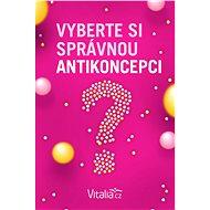 Vyberte si správnou antikoncepci - Elektronická kniha -   Vitalia.cz