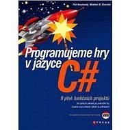 Programujeme hry v jazyce C# - E-kniha