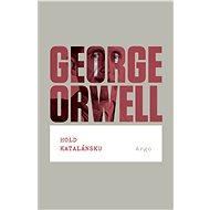 Hold Katalánsku - George Orwell, 249 stran