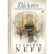 Zlá krev - Vladimír Neff