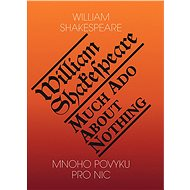 Mnoho povyku pro nic / Much Ado About Nothing - William Shakespeare