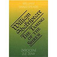 Zkrocení zlé ženy / The Taming of the Shrew - William Shakepeare