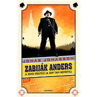 Zabiják Anders a jeho přátelé (a sem tam nepřítel) - Elektronická kniha
