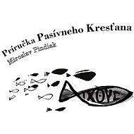 Príručka Pasívneho Kresťana - Miroslav Pindiak