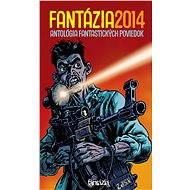 Fantázia 2014: antológia fantastických poviedok - Elektronická kniha
