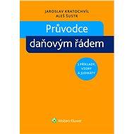 Průvodce daňovým řádem s příklady, vzory a judikáty - Elektronická kniha